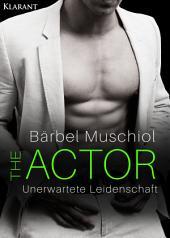 The Actor. Unerwartete Leidenschaft
