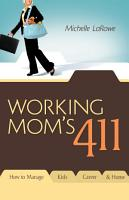 Working Mom s 411 PDF