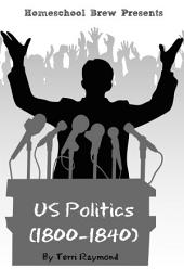 US Politics (1800-1840): Fifth Grade Social Science Lesson, Activities, Discussion Questions and Quizzes