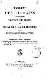 Tableau des terrains qui composent l'écorge du globe, ou essai sur la structure de la partie connue de la terre