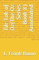 Tik Tok of Oz The Oz Series Book 8  Annotated PDF