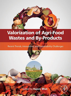 Valorization of Agri Food Wastes and By Products PDF