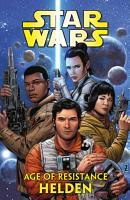 Star Wars   Age of Resistance   Helden PDF