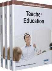 Teacher Education: Concepts, Methodologies, Tools, and Applications: Concepts, Methodologies, Tools, and Applications