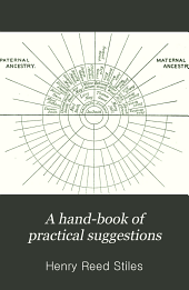A Hand-book of Practical Suggestions: For the Use of Students in Genealogy