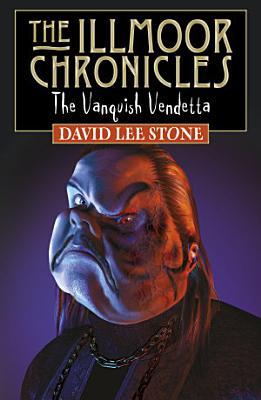 Illmoor Chronicles  The Vanquish Vendetta