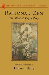Rational Zen: The Mind of Dogen Zenji