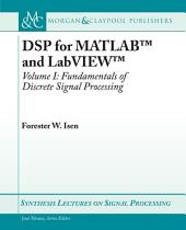 DSP for MATLABTM and LabVIEWTM I: Fundamentals of Discrete Signal Processing