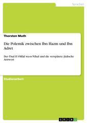 Die Polemik zwischen Ibn Hazm und Ibn Adret: Der Fisal fi l-Milal wa-n-Nihal und die verspätete jüdische Antwort