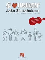 Jake Shimabukuro - Peace Love Ukulele (Songbook)
