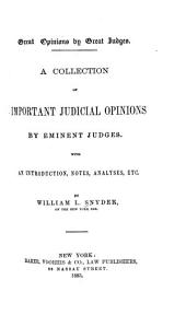 Great Opinions by Great Judges: A Collection of Important Judicial Opinions by Eminent Judges