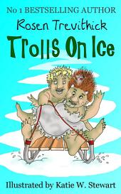Trolls on Ice (Smelly Trolls : Book 3)