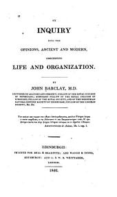 An Inquiry Into the Opinions, Ancient and Modern, Concerning Life and Organization