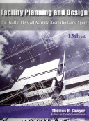 Facility Planning and Design for Health  Physical Activity  Recreation  and Sport PDF