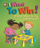 I Want to Win  a Book about Being a Good Sport PDF