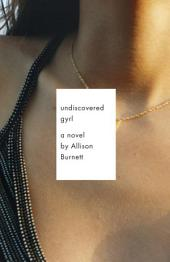 Undiscovered Gyrl: The novel that inspired the movie ASK ME ANYTHING