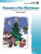 Famous & Fun Christmas, Book 2: For Early Elementary to Elementary Piano
