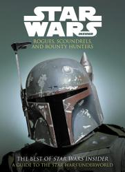 The Best Of Star Wars Insider Volume 10 Rogues Scoundrels And Bounty Hunters Book PDF