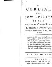 A Cordial for Low Spirits: Being a Collection of Curious Tracts, Volume 3