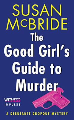 The Good Girl s Guide to Murder PDF