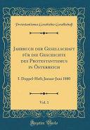 Jahrbuch Der Gesellschaft F  r Die Geschichte Des Protestantismus in   sterreich  Vol  1 PDF
