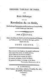 Dernier tableau de Paris: ou Récit historique de la révolution du 10 août 1792, des causes qui lónt produite, des événemens qui lónt précédée, et des crimes qui lónt suivie, Volume2