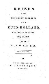 Reizen door een groot gedeelte van Zuid-Holland, gedaan in de jaren 1807 en 1808