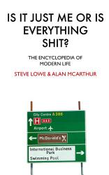 Is It Just Me Or Is Everything Shit  Book PDF