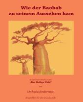 """Wie der Baobab zu seinem Aussehen kam: Aus der Märchenbuchreihe """"Der Heilige Wald"""