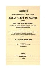 Notizie del bello dell'antico e del curioso della città di Napoli: Volume 1;Volume 3