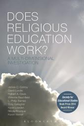 Does Religious Education Work?: A Multi-dimensional Investigation