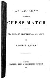 An account of the late chess match between Howard Staunton and Lowe