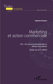 Marketing et action commerciale BTS-IUT, licence professionnelle en Afrique francophone: Études de cas 2e édition