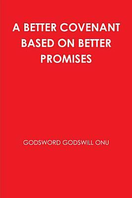 A BETTER COVENANT BASED ON BETTER PROMISES PDF