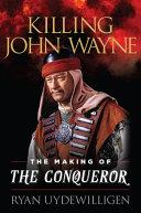 Killing John Wayne PDF