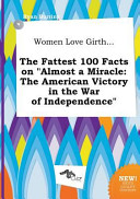 Women Love Girth    the Fattest 100 Facts on Almost a Miracle PDF