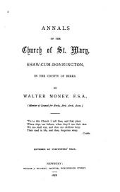 Annals of the Church of St. Mary, Shaw-cum-Donnington, in the County of Berks