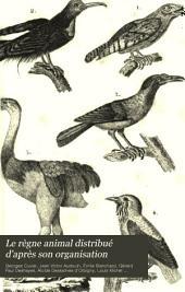 Le règne animal distribué d'après son organisation, pour servir de base a l'histoire naturelle des animaux et d'introduction a l'anatomie comparée: Volume1