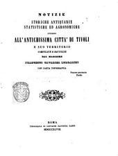Notizie storiche antiquarie statistiche ed agronomiche intorno all'antichissima citta' di Tivoli e suo territorio