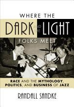 Where the Dark and the Light Folks Meet PDF