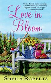 Love in Bloom: A Novel