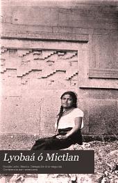 Lyobaá ó Mictlan: guía histórico-descriptiva