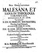 Biga Dissertationum De Malesana Et Sana In Theologia Curiositate