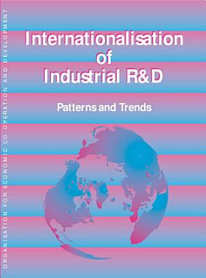 Internationalisation of Industrial R&D Patterns and Trends