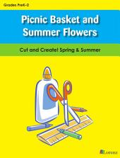 Picnic Basket and Summer Flowers: Cut and Create! Spring & Summer