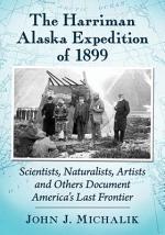 HARRIMAN ALASKA EXPEDITION OF 1899
