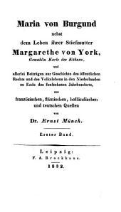 Die Fürstinnen des Hauses Burgund-Oesterreich in den Niederlanden. Aus Quellen
