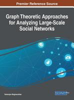 Graph Theoretic Approaches for Analyzing Large Scale Social Networks PDF