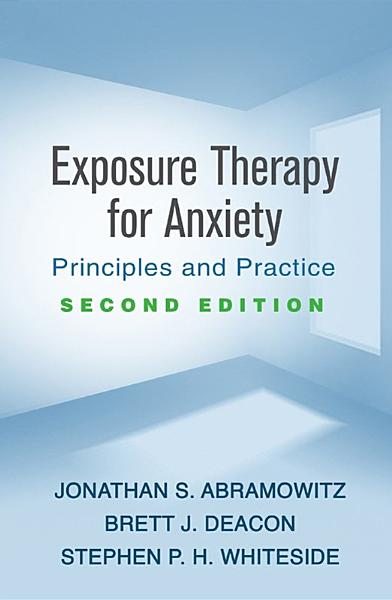 Exposure Therapy for Anxiety, Second Edition