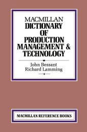 Macmillan Dictionary of Production Technology and Management